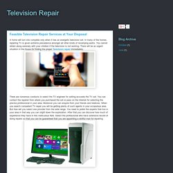 Television Repair: Feasible Television Repair Services at Your Disposal