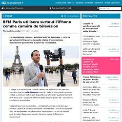 BFM Paris utilisera surtout l'iPhone comme caméra de télévision