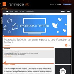 Pourquoi la Télévision est-elle si importante pour Facebook et Twitter ? – Transmedia Lab - Page 4