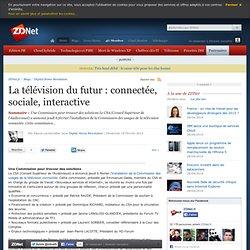 La télévision du futur : connectée, sociale, interactive