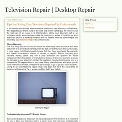 Desktop Repair: Tips for Getting Your Television Repaired By Professionals