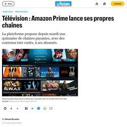 Télévision : Amazon Prime lance ses propres chaînes