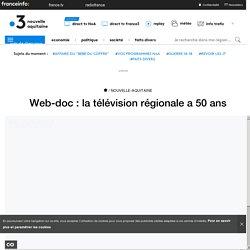 Web-doc : la télévision régionale a 50 ans - France 3 Nouvelle-Aquitaine