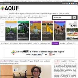 Télévision régionale : France 3 NoA veut séduire la Nouvelle-Aquitaine