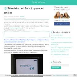 Télévision et Santé : yeux et onde