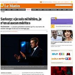 Télévision: Sarkozy: «je suis né hétéro, je n'en ai aucun mérite» - People