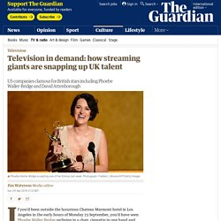 Television in demand: how streaming giants are snapping up UK talent