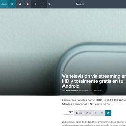 Ve televisión vía streaming en HD y totalmente gratis en tu Android - Wayerless