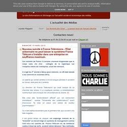 Le Blog CGC des Médias: Nouveau suicide à France Télévisions...l'Etat actionnaire ne peut laisser le syndrôme France Télécom s'installer dans une entreprise en souffrance maximum.