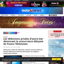 Les télévisions privées d'outre-mer dénoncent la concurrence déloyale de France Télévisions