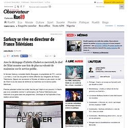 Sarkozy se rêve en directeur de France Télévisions