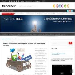 France Télévisions toujours plus présent sur les réseaux sociaux