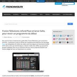 France Télévisions refond Pluzz et lance Salto, pour revoir un programme du début