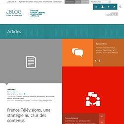 France Télévisions, une stratégie au cœur des contenus
