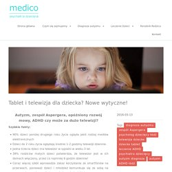 Tablet i telewizja dla dziecka? Nowe wytyczne!