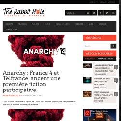 Anarchy : France 4 et Telfrance lancent une première fiction participative