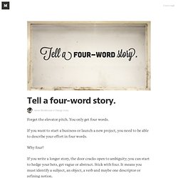 Tell a four-word story. — Design story