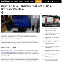 How to Tell a Hardware Problem From a Software Problem