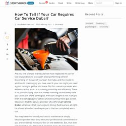 How To Tell If Your Car Requires Car Service Dubai?