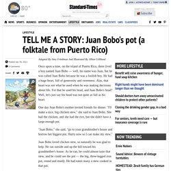 TELL ME A STORY: Juan Bobo's pot (a folktale from Puerto Rico)