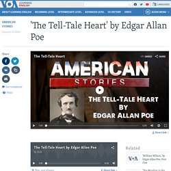 Listen and read along 'The Tell-Tale Heart' (on VOA News)