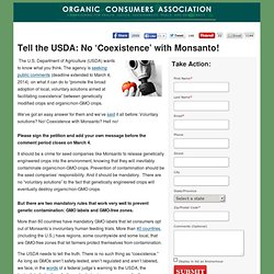 Tell the USDA: No 'Coexistence' with Monsanto!