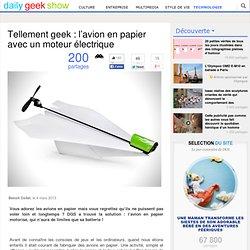 Tellement geek : l'avion en papier avec un moteur électrique