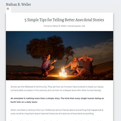 5 Simple Tips for Telling Better Anecdotal Stories