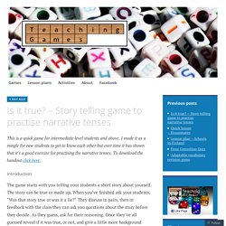 Is it true? – Story telling game to practise narrative tenses