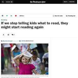 If we stop telling kids what to read, they might start reading again