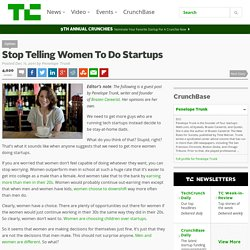 Stop Telling Women To Do Startups