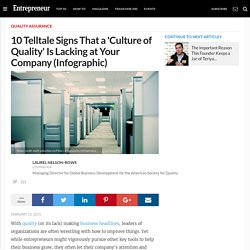 10 Telltale Signs That a 'Culture of Quality' Is Lacking at Your Company (Infographic)