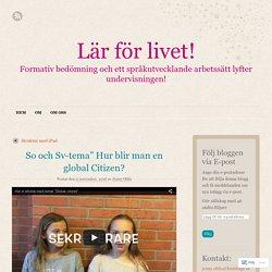 "So och Sv-tema"" Hur blir man en global Citizen?"