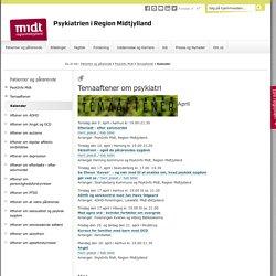 Program for temaaftener om psykiatri - Psykiatrien i Region Midtjylland