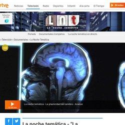 """La noche temática - """"La plasticidad del cerebro"""""""