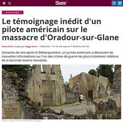Le témoignage inédit d'un pilote américain sur le massacre d'Oradour-sur-Glane