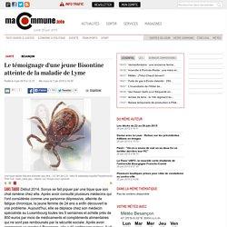 Santé, Besançon : Le témoignage d'une jeune Bisontine atteinte de la maladie de Lyme actualité Besançon Franche-Comté