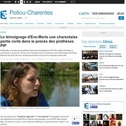 Le témoignage d'Eve-Marie une charentaise partie civile dans le procès des prothèses PIP