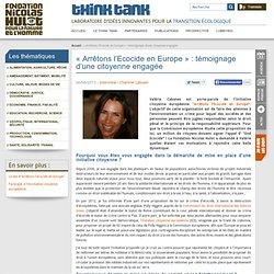 «Arrêtons l'Ecocide en Europe»: témoignage d'une citoyenne engagée