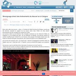 Témoignage direct des événements du Nouvel an à Cologne