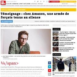 Témoignage : chez Amazon, une armée de forçats tenus au silence