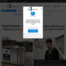 """TEMOIGNAGE - Harcèlement scolaire à Mulhouse : """"Maman, j'en ai marre de ma vie, je veux mourir"""""""