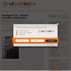 Enseigner FLE - Témoignage : Devenir formateur indépendant