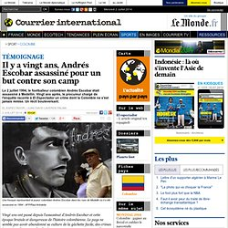 Il y a vingt ans, Andrés Escobar assassiné pour un but contre son camp