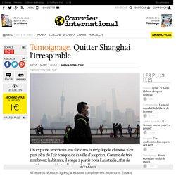 Témoignage. Quitter Shanghai l'irrespirable