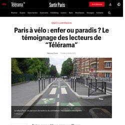 """Paris à vélo : enfer ou paradis ? Le témoignage des lecteurs de """"Télérama"""" - Sortir"""