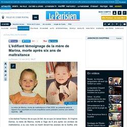 L'édifiant témoignage de la mère de Marina, morte après six ans de maltraitance