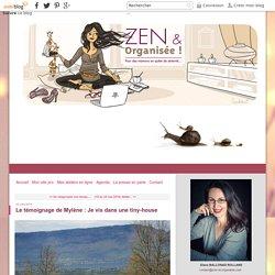 Le témoignage de Mylène : Je vis dans une tiny-house - Zen et Organisée Le blog !