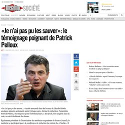 «Je n'ai pas pu les sauver»: le témoignage poignant de Patrick Pelloux