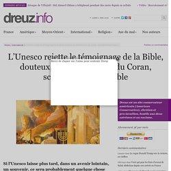 L'Unesco rejette le témoignage de la Bible, douteux, et entérine celui du Coran, scientifiquement fiable